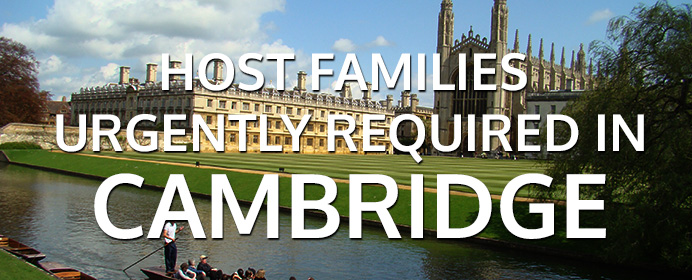 HOST FAMILIES URGENTLY REQUIRED IN CAMBRIDGE